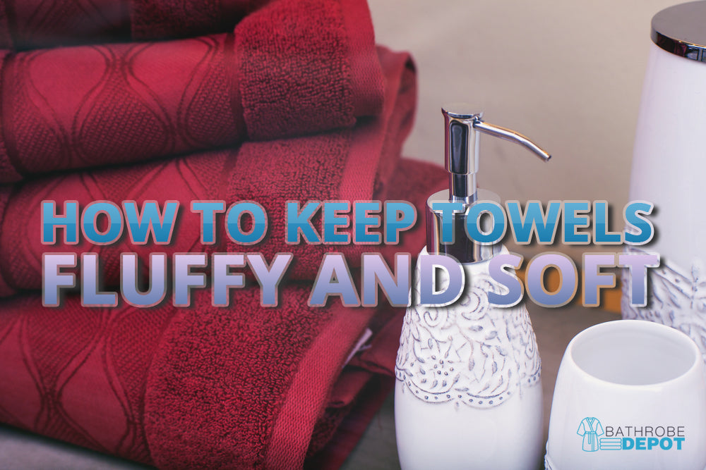 how to keep towels fluffy and soft written on image showing red towels