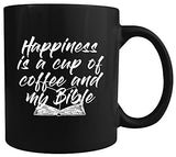 Happiness is a Cup of Coffee and My Bible - Ceramic Coffee Mug