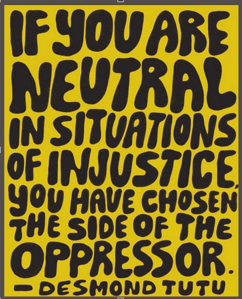Demond Tutu quote neutral oppressor