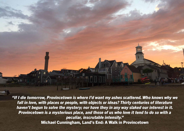"Provincetown Sunset Michael Cunningham quote ""land's end: a walk in provincetown"""