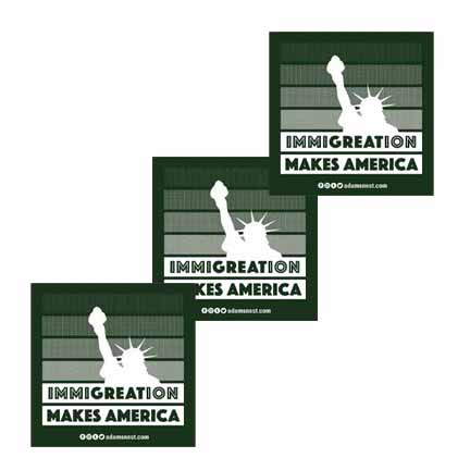 3 immigration makes america stickers supporting raices