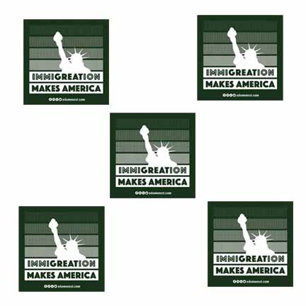 5 immigration makes america stickers supporting raices