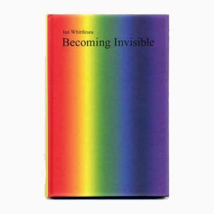 Becoming Invisible by Ian Whittlesea