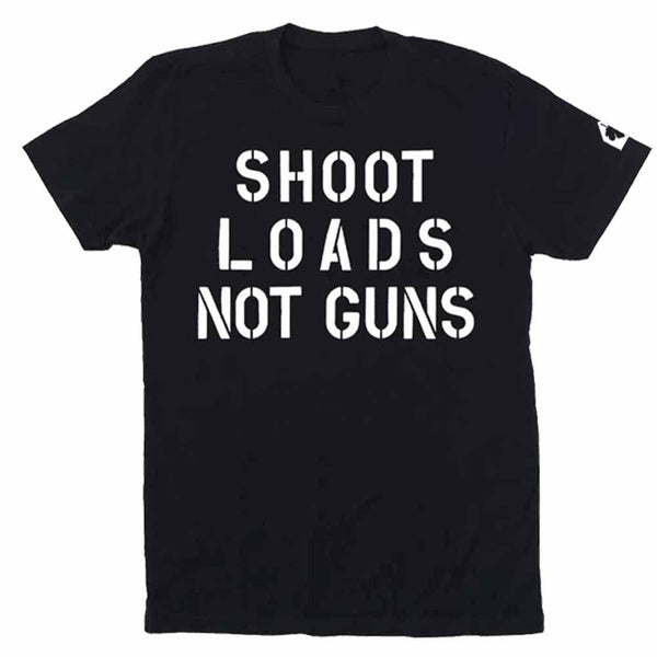 shoot loads not guns have sex front t-shirt