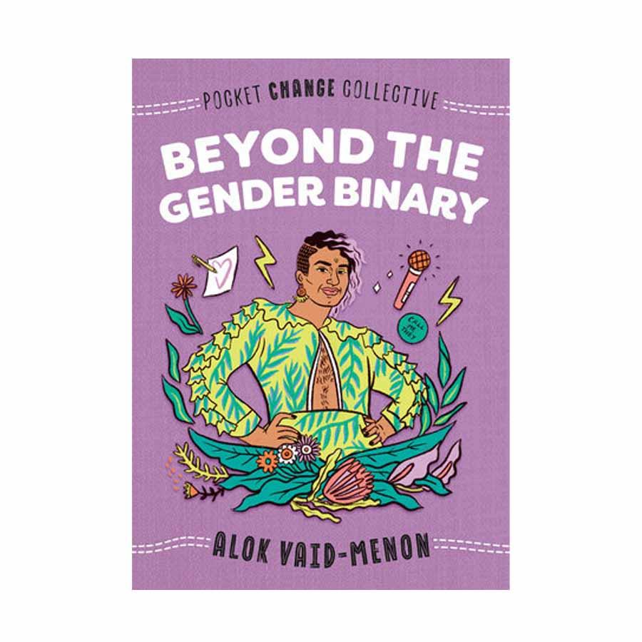 Beyond the Gender Binary - Alok Vaid-Menon illustrated by Ashley Lukashevsky