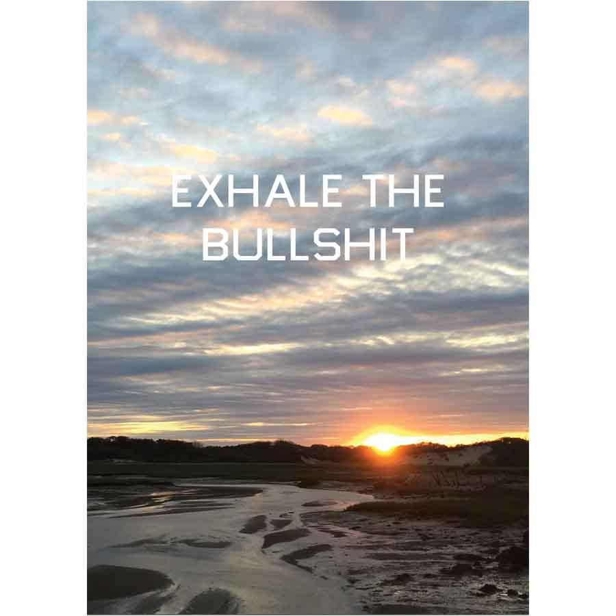 """Exhale The Bullshit"" Moors Provincetown Postcard"