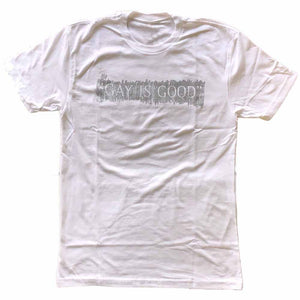 GAY IS GOOD T-shirt supporting ONE Archives Foundation white