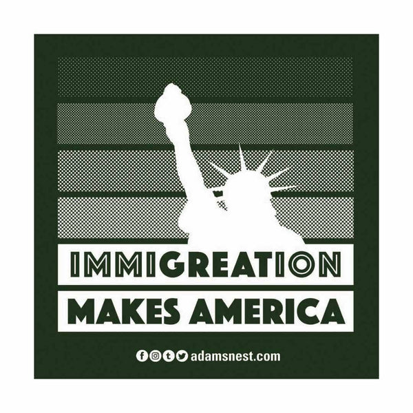 immigration makes america sticker supporting raices