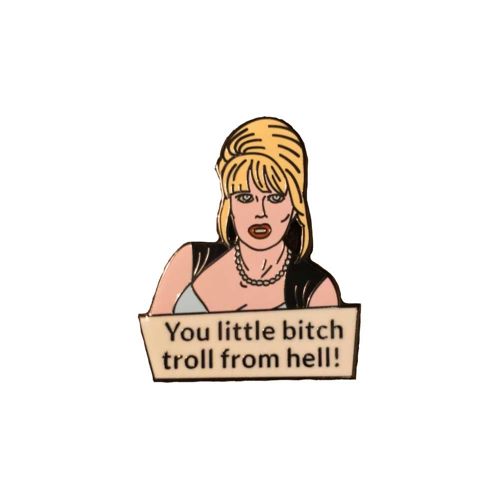 Ab Fab Patsy You Little Bitch Troll From Hell Enamel Pin