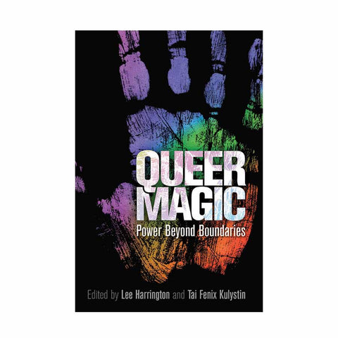Queer Magic: Power Beyond Boundaries - Editors Lee Harrington & Tai Fenix Kulystin