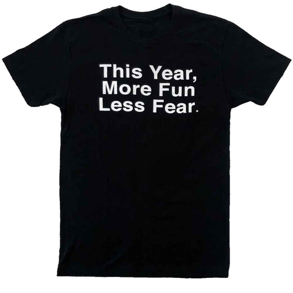 This Year More Fun Less Fear T-shirt black