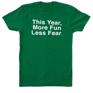 This Year More Fun Less Fear T-shirt Kelly Green
