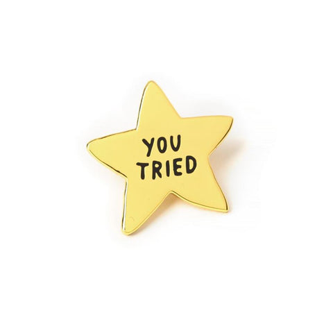 You Tried Enamel Pin