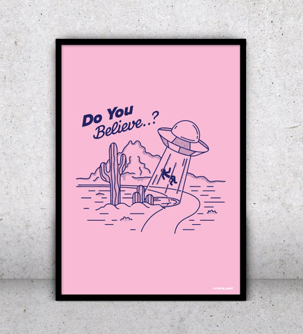 Do You Believe? - Print