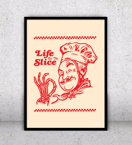 Life By The Slice - Print