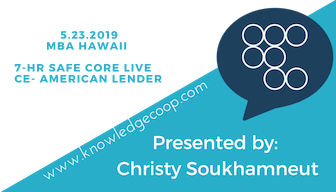 MBA Hawaii-  May 2019 7 Hour Live CE presented by Christy Soukhamneut