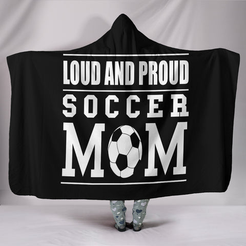 LOUD AND PROUD SOCCER MOM HOODED BLANKET