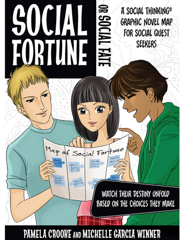Social Fortune or Social Fate: A Social Thinking Graphic Novel Map for Social Quest Seekers - Social Thinking Singapore