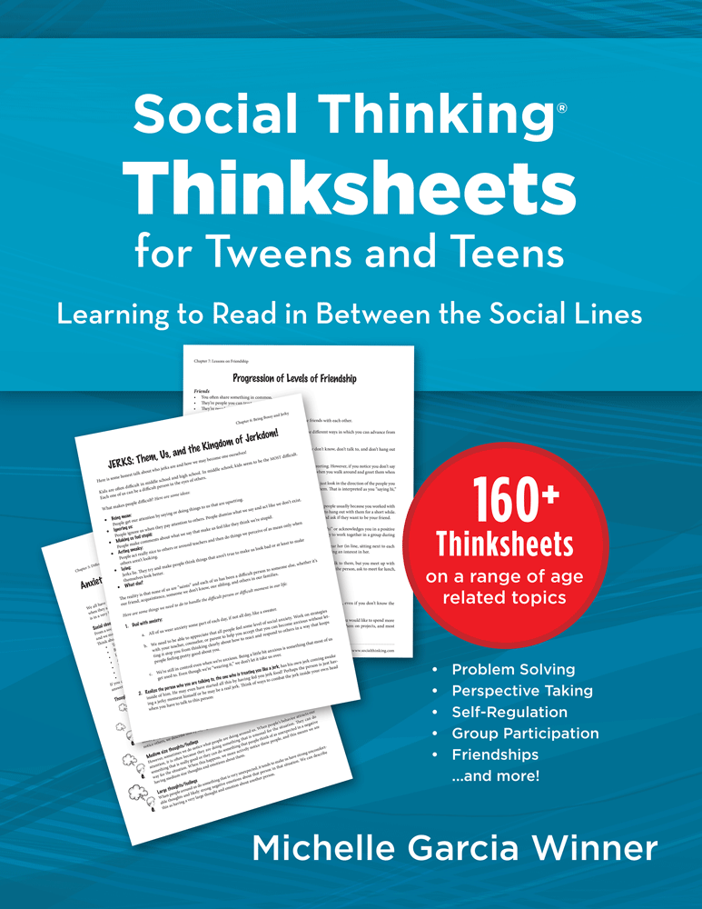 Social Thinking Thinksheets for Tweens and Teens: Learning to Read In-Between the Social Lines
