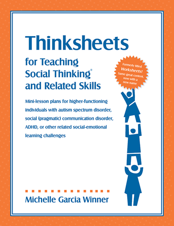 Thinksheets for Teaching Social Thinking and Related Skills - Social Thinking Singapore