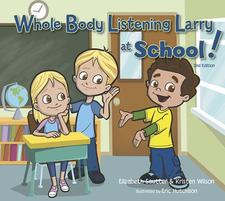 Whole Body Listening Larry at School! 2nd Edition - Social Thinking Singapore