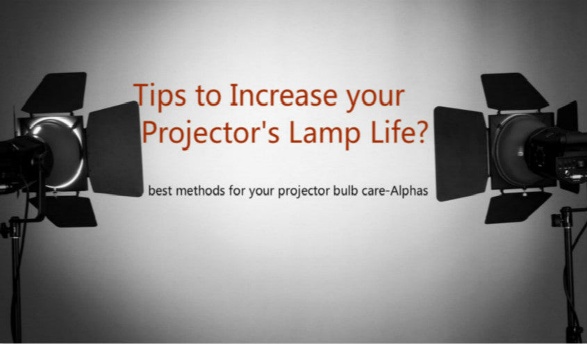 How to Increase Projector's bulb Life-Best Tips to Projector's lamp care 2019