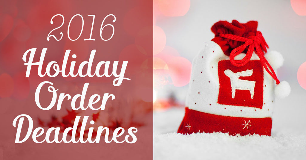 2016 Holiday Order Deadlines