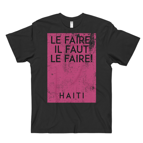 Le Faire, Il faut le Faire T-shirt