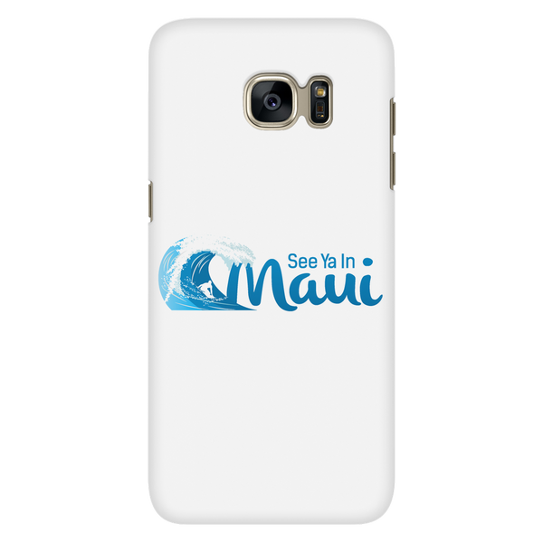 See Ya In Maui Galaxy S7 Cell Phone Case