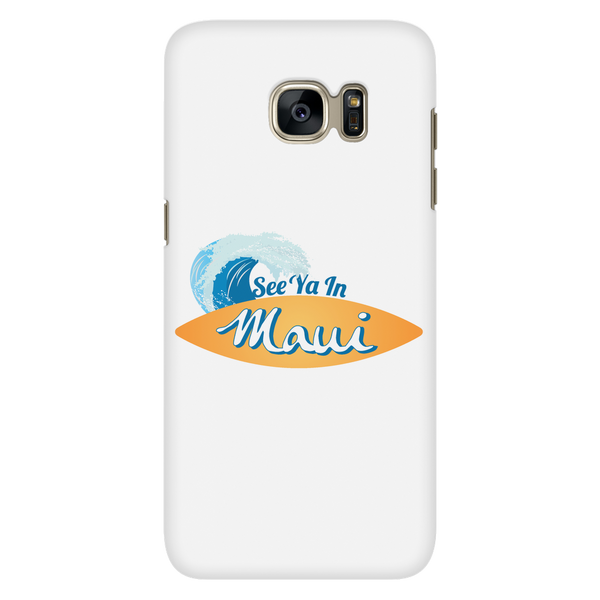 See Ya In Maui Cell Phone Case Galaxy S7