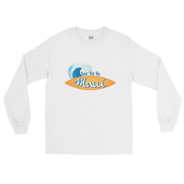 See ya in Maui Surfboard and Wave Long Sleeve T-Shirt