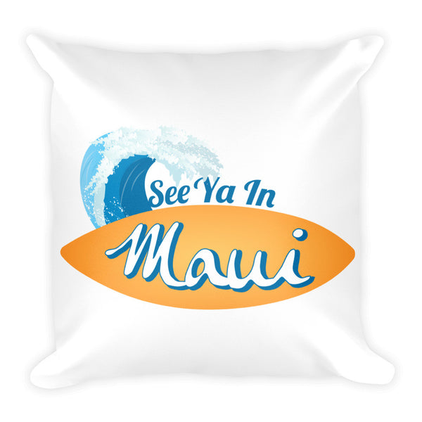 See Ya In Maui Pillow