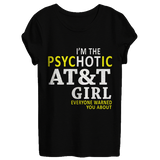 I'm the psychotic AT&T girl | AT&T Shirt
