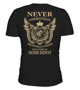 Never underestimate the power of a woman who works at Home Depot | Home Depot Shirt