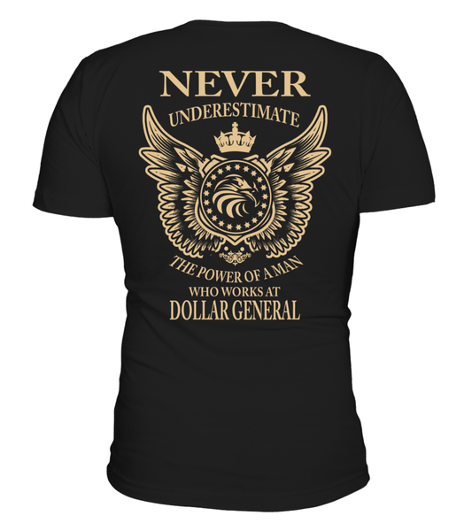 Never underestimate the power of a man who works at Dollar General Dollar General Shirt