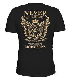 Never underestimate the power of a woman who works at Morrisons | Morrisons Shirt