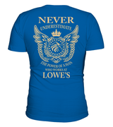 Never underestimate the power of a man who works at Lowe's | Lowe's Shirt