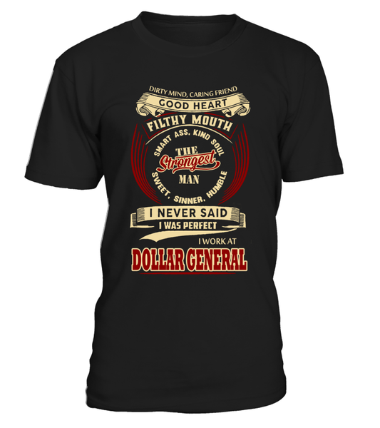 I never said I was perfect | Dollar General Man Shirt