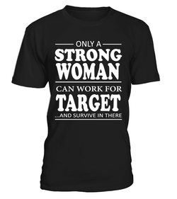 Only a strong woman can work for Target | Target Shirt