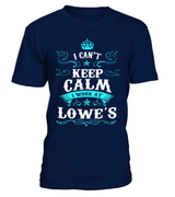Lowes-I can't keep calm I work at Lowe's