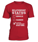 Relationship Status Taken By A Badass AT&T Girl | AT&T Shirt