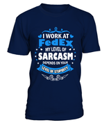 My level of sarcasm | FedEx Man Shirt