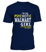 I'm the psychotic Walmart girl | Walmart Shirt