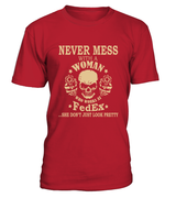 Never mess with a woman who works at FedEx | FedEx Shirt