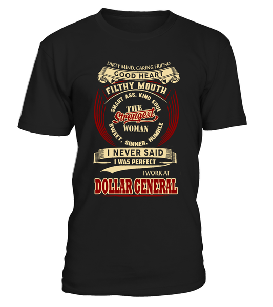 dollargeneral-I never said I was perfect-Dollar General woman shirt