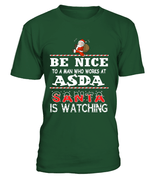 Be nice to a man who works at ASDA | ASDA Shirt