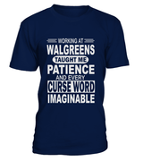 Working at Walgreens taught me patience | Walgreens Shirt