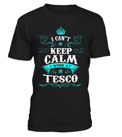 Tesco-I can't keep calm I work at Tesco