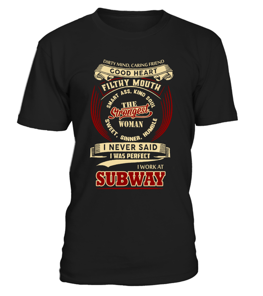 Subway-I never said I was perfect-Subway woman shirt