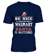 Be nice to a woman who works at Walmart | Walmart Shirt